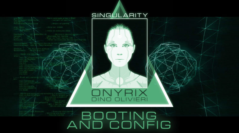 Singularity - Booting and Config by Onyrix / Dino Olivieri - electronic synth music