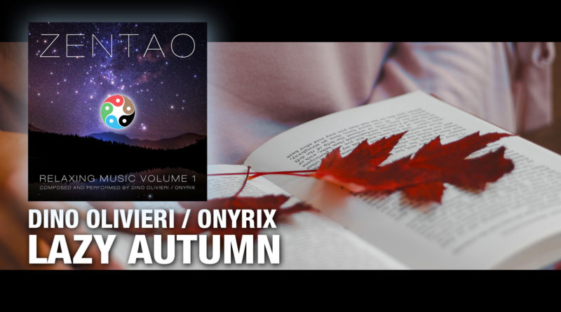 Lazy Autumn - ZENTAO Relaxing Music Volume 1 by Dino Olivieri